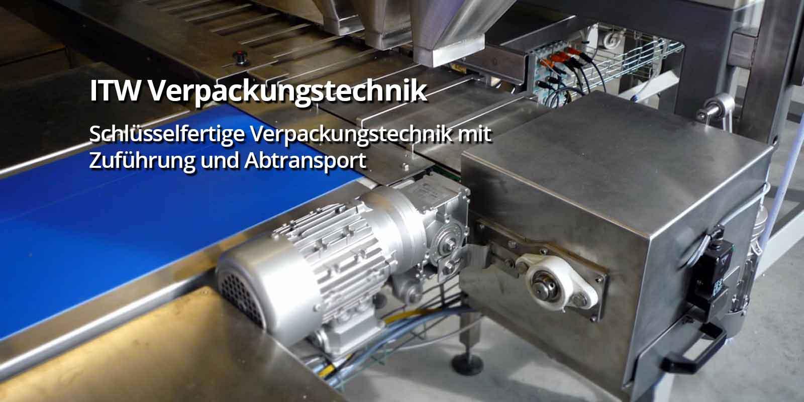 ITW Verpackungstechnik Schlüsselfertige Verpackungstechnik mit Zuführung und Abtransport