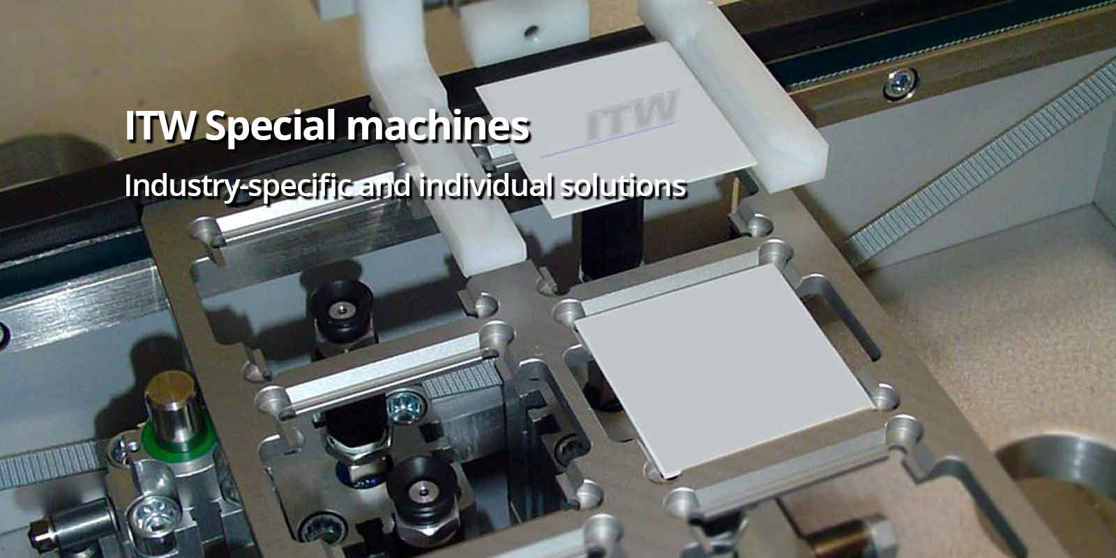 ITW Special machines Industry-specific and individual solutions